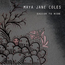 Maya Jane Coles | Easier To Hide