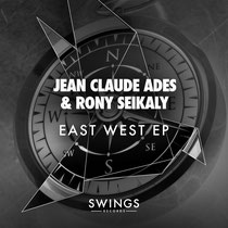 Jean Claude Ades & Rony Seikaly | East West EP