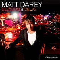 Matt Darey | Blossom &  Decay