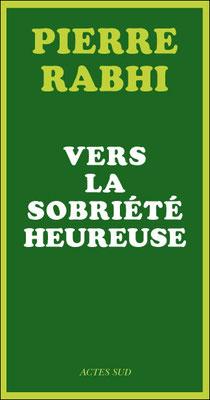 Vers la sobriété heureuse, Pierre Rabhi (2010)