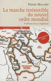 La marche irrésistible du nouvel ordre mondial, Pierre Hillard (2013)