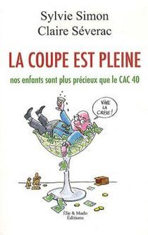 La coupe est pleine, Sylvie Simon et Claire Severac, Elie et Mado Editions (2012)