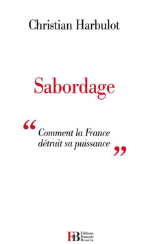 Sabordage, Christian Harbulot (2013)
