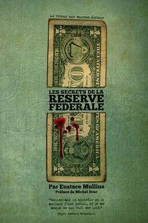 Les secrets de la Réserve fédérale, Eustace Mullins.