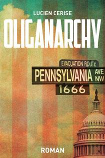 Oliganarchy, roman de Lucien Cerise (2013)