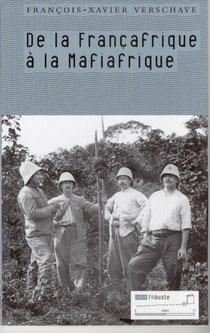 De la Françafrique à la Mafiafrique (2004), François-xavier Verschave, Editions tribord.