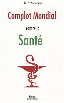 Complot mondial contre la santé, Claire Séverac, Elie et Mado (2011)
