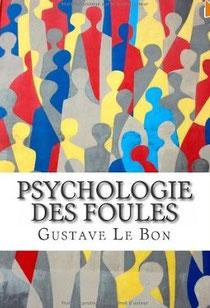 Psychologie des foules, Gustave le Bon.