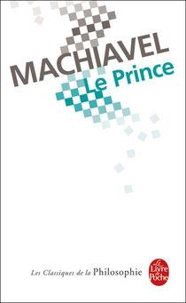Le prince, Machiavel, Editions Livre de poche (2000).