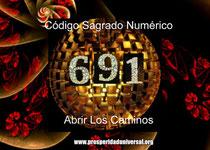 ACTIVACIÓN DEL CÓDIGO SAGRADO 691 - ABRIR LOS CAMINOS D EL ÉXITO Y LA ABUNDANCIA DE DINERO Y DE TODO BIEN-PROSPERIDAD UNIVERSAL
