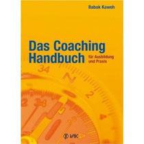 Das Coaching-Handbuch: Für Ausbildung und Praxis
