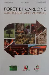 Importance de la forêt et carbone, comprendre, agir valoriser : un livre de Simon Martel, Loïc Casset, Olivier Gleizes.