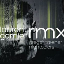 Gregor Tresher - Nightcolors - Laurent Garnier Rmx