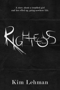 Righteous, Novel, Kim Lehman