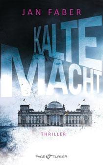 Jan Faber: Kalte Macht, gebunden, 445 Seiten € 19,99