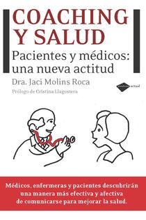 Coaching y Salud. Pacientes y médicos: una nueva actitud - Dra. Jaci Molins Roca