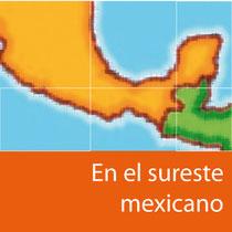 En el sureste mexicano