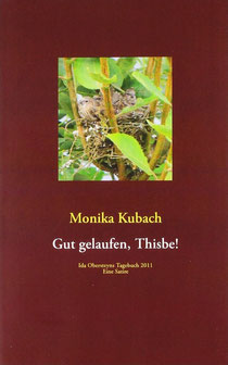 Monika Kubach – Gut gelaufen, Thisbe!