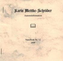 Karin Mettke-Schröder/Autoreninformation/Nanobook Nr. 12/2009