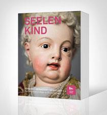 Seelenkind - Katalog zur Ausstellung