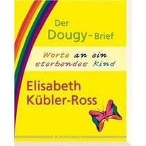 Der Dougy-Brief / Worte an ein sterbendes Kind