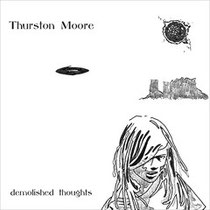 Thurston Moore 『Demolished Thoughts』