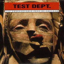 Test Dept.『The Unacceptable Face Of Freedom』