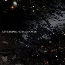 Austin Peralta『Endless Planets 』