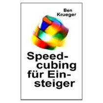 Ben Krueger, Speedcubing für Einsteiger