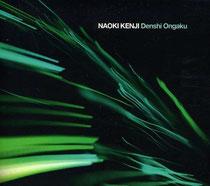 """Naoki Kenji / """"Denshi Ongaku"""""""