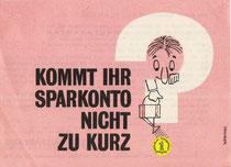 """Kommt Ihr Sparkonto nicht zu kurz? Prospekt der Sparkasse von Heinz Traimer. """"Geld wachsen lassen!"""""""