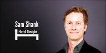 Interview with Sam Shank, CEO of Hotel Tonight: Why Mobile-Only is the Future for the Travel Industry