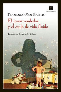 Portada de la novela 'El joven vendedor y el estilo de vida fluido', cuyo autor es Fernando San Basilio. Editorial Impedimenta.