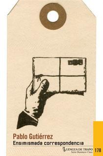 Portada del libro de relatos 'Ensimismada correspondencia', cuyo autor es Pablo Gutiérrez. Editorial Lengua de Trapo.