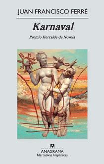 Portada de la novela 'Karnaval', cuyo autor es Juan Francisco Ferré. Editorial Anagrama.