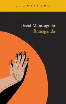 Portada de la novela 'Brañaganda', cuyo autor es David Monteagudo. Editorial Acantilado.