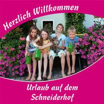Herzlich Willkommen: Urlaub auf dem Schneiderhof