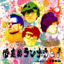 about a ROOM 2nd mini album  「逃走のランナウェイ」 AAR-002 ¥1500