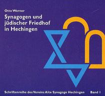 Otto Werner: Synagogen und jüdischer Friedhof in Hechingen, Band 1 der Schriftenreihe des Vereins Alte Synagoge Hechingen, Bd. 1, Hechingen 1996