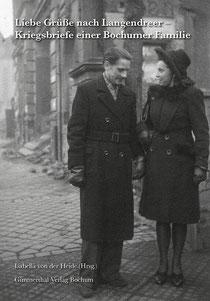 Das Titelbild des Buches zeigt Norbert Marske mit seiner damaligen Verlobten ( Eltern der Autorin ) im zerstörten Langendreer der frühen Nachkriegszeit