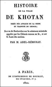 Jean-Pierre ABEL-RÉMUSAT (1788-1832) : Histoire de la ville de Khotan, tirée des Annales de la Chine. Doublet, imprimeur, Paris, 1820, 258 pages.
