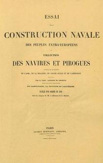 François-Edmond PARIS (1806-1893) : Cine, un extrait de l'Essai sur la construction navale des peuples extra-européens. Arthus Bertrand, libraire, Paris, 1841.