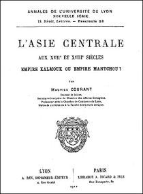 Couverture Maurice Courant (1865-1935) : L'Asie centrale aux XVIIe et XVIIIe siècles. Empire kalmouk ou empire mantchou ?
