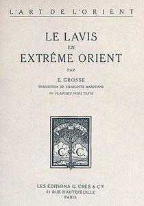 Ernst GROSSE (1862-1927) : Le lavis en Extrême-Orient. Couverture