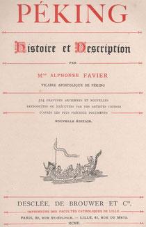 Couverture. Alphonse FAVIER (1837-1905) : Péking. Description. — Desclée de Brouwer, Paris, Lille, 1902, pages 271-408.
