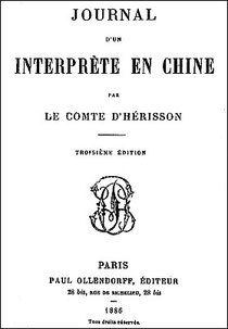 Maurice d'Irisson, comte d'Hérisson (1839-1893). Journal d'un interprète en Chine.