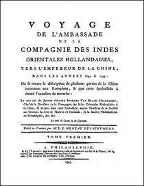 A. É. Van Braam Houckgeest (1739-1801) : Voyage de l'ambassade de la Compagnie des Indes Orientales Hollandaises, vers l'empereur de la Chine, en 1794 & 1795 — Moreau de Saint-Méry, Philadelphie, 1797
