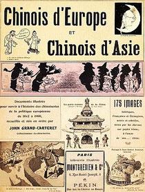 Couverture II. John Grand-Carteret (1850-1927) : Chinois d'Europe et Chinois d'Asie. 175 images satiriques, pour servir à l'histoire des chinoiseries de la politique européenne de 1842 à 1900.