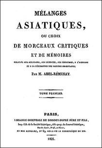 Mélanges asiatiques, Jean-Pierre ABEL-RÉMUSAT (1788-1832)  Librairie orientale de Dondey-Dupré père et fils, Paris 1825. Deux tomes, 456 et 428 pages.