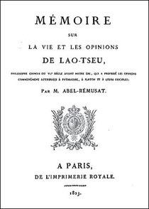 Jean-Pierre Abel-Rémusat (1788-1832) : Mémoire sur la vie et les opinions de Lao-tseu, philosophe chinois du VIe siècle avant notre ère, Imprimerie royale, Paris, 1823.